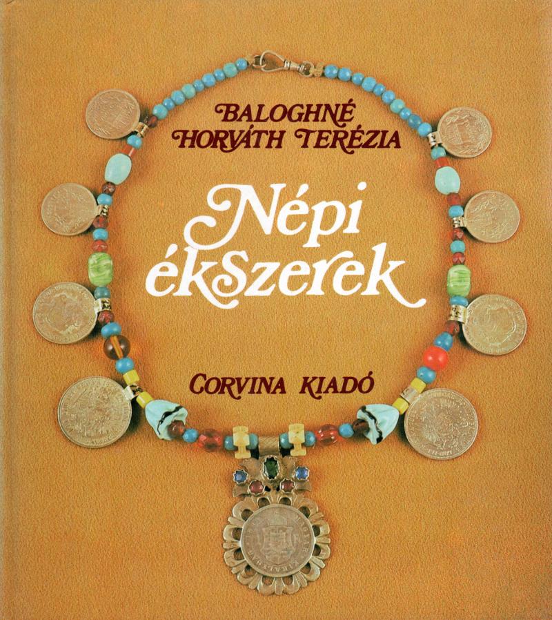 Baloghné Horváth Terézia Népi ékszerek című könyvének címlapja